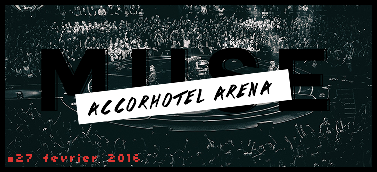 27 février 2016 : MUSE - Accorhotel Arena