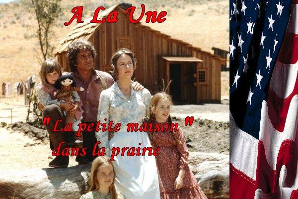 """A La Une """" La petite maison dans la prairie """""""