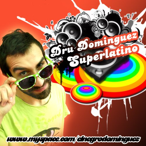 Dru Dominguez - Superlatino (Album Promocional 2010)