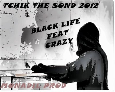 kîinG oF Rap / Tchik The Sond ( Crazy feaT BlaCk LiFe ) (2011)