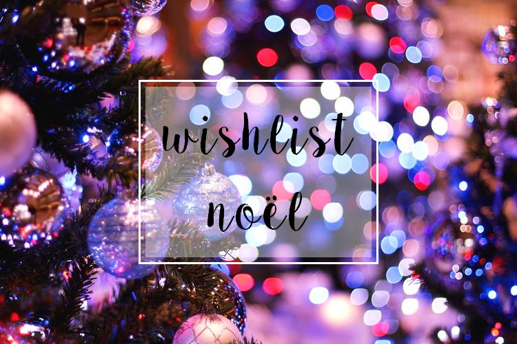 Ma wishlist de Noël !