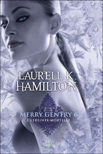 Etreinte mortelle - Laurell K. Hamilton