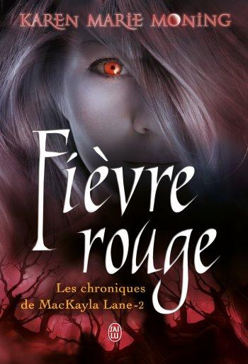 Fièvre Rouge - Karen Marie Moning
