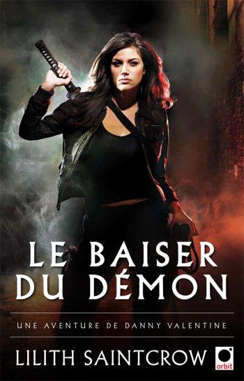 Le baiser du démon - Lilith Saintcrow