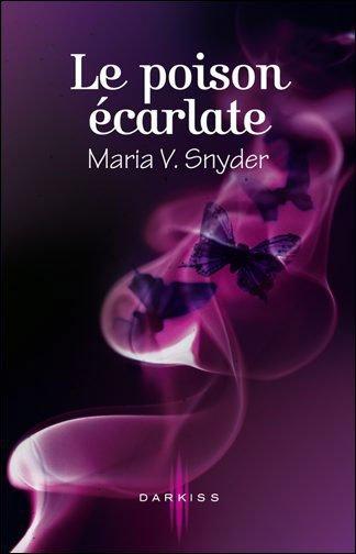 Le Poison écarlate - Maria V. Synder