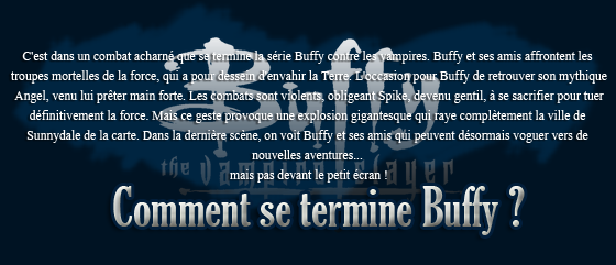 PARTIE 2  La fin des séries cultes  ZOOM sur la série culte BUFFY the vampire slayer !