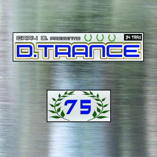 Gary D presents D-Trance 75