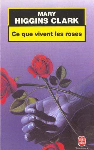 Ce que vivent les roses de Mary Higgens Clark