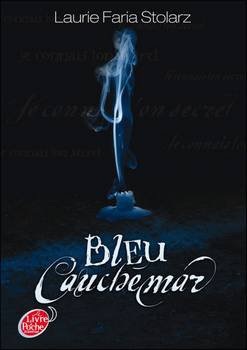Bleu Cauchemar Tome 1 de Laurie Faria Stolarz