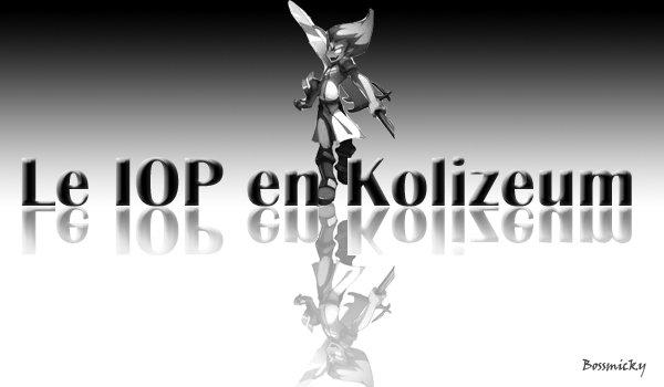 Le IOP en Kolizeum