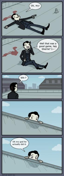 Sherlock, tu prends les choses beaucoup trop au sérieux !...Non mais vous imaginez ??? XD