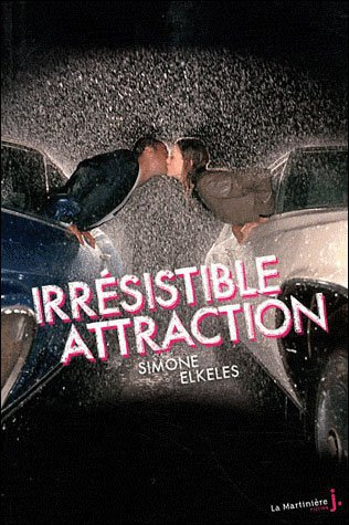 Irrésistible attraction.