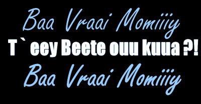 BAA VRAAY MOMiiiY KNAAN !! ON TA DI MBEELEK HYiiN NTENSiiON !!