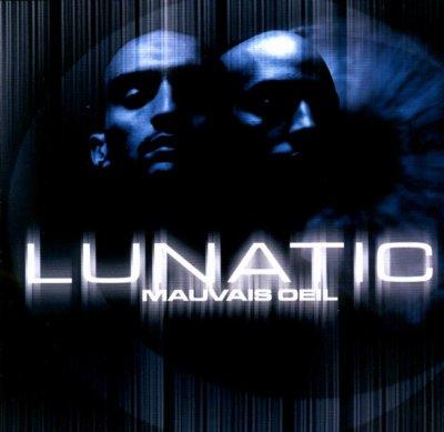 LUNATIC ( composé de  BOOBA et ALI )titre de l'album( mauvais oeil )
