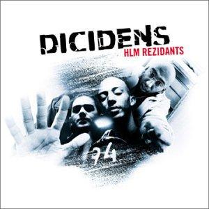 DICIDENS ( ancien groupe composé de ZESAU, NESSBEAL , KORIAS ) titre de l'album ( hlm rezidants )