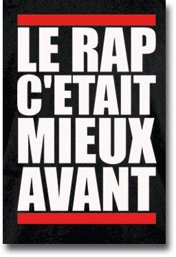 LE RAP C'ETAIT MIEUX AVANT