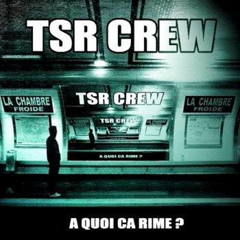 TSR CREW titre de lalbum (a quoi ca rime ? )