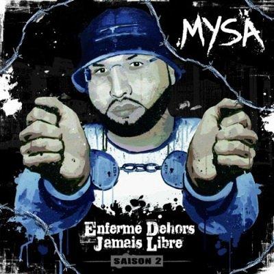 MYSA  titre de l'album ( enfermé dehors jamais libre saison 2 )