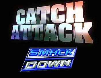 Catch Attack SmackDown 15.04.2011