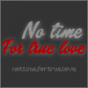 NOTIMEFORTRUELOVE