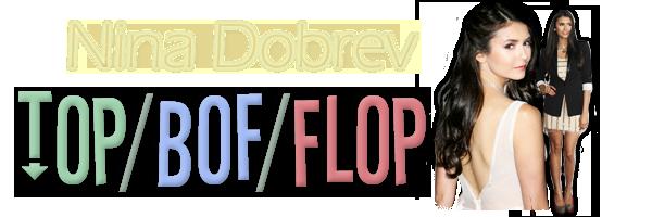 Top/Bof/Flop  Nina Dobrev DATE: 22/08/11