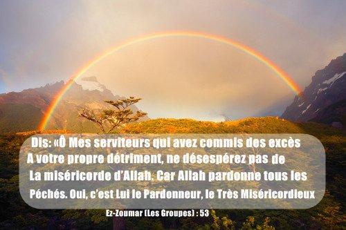 Allah sobhanou wa ta3ala dit :  ﴾Dis: «Ô Mes serviteurs qui avez commis des excès à votre propre détriment, ne désespérez pas de la miséricorde d'Allah. Car Allah pardonne tous les péchés. Oui, c'est Lui le Pardonneur, le Très Miséricordieux﴿ [Ez-Zoumar (Les Groupes) : 53].