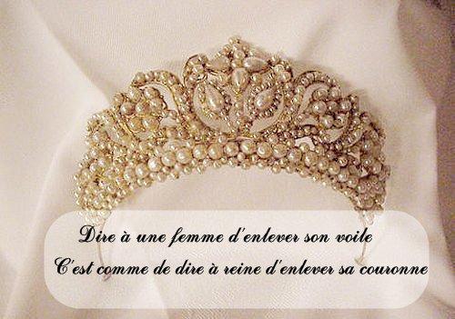 Dire à une femme d'enlever son voile c'est comme de dire à reine d'enlever sa couronne