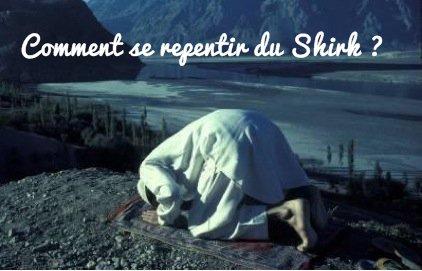 Comment se repentir du Shirk ?