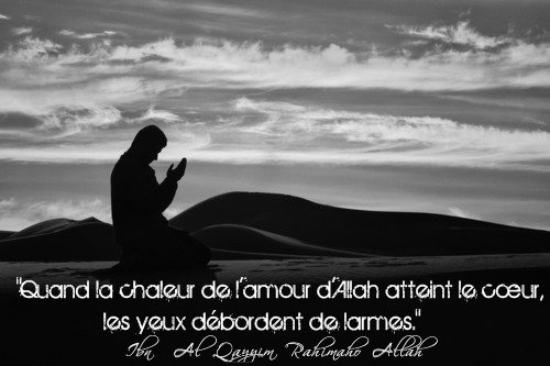 """""""Quand la chaleur de l'amour d'Allah atteint le c½ur, les yeux débordent de larmes.""""  Ibn  Al Qayyim Rahimaho Allah"""