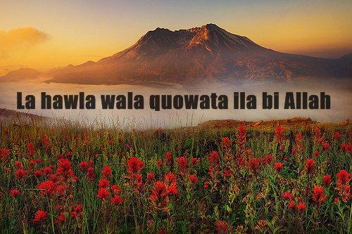 "Le mérite du fait de dire : ""La hawla wa la qouwata illa billah"