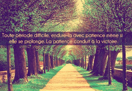 La victoire est liée à la patience