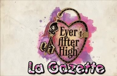 Bienvenue dans Ever After High Blog La Gazette !