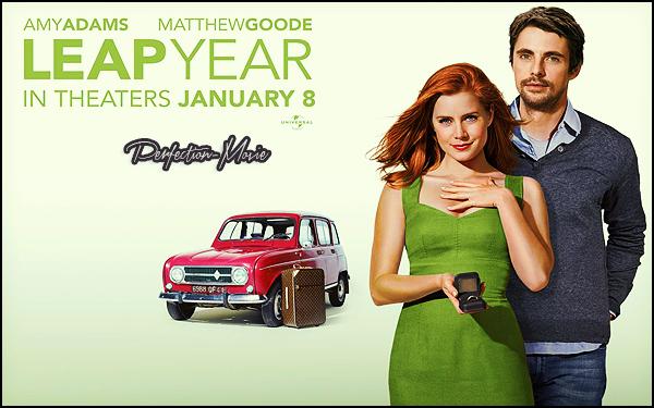 . ► Catégorie Comédie Romantique : Donne-moi ta main (Leap Year) est un film américano-irlandais d'Anand Tucker, avec comme Amy Adams et Matthew Goode .  .