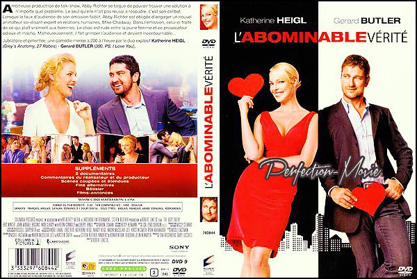 . ► Catégorie Comédie , Romantique : L'Abominable Vérité (The Ugly Truth) est un film américain réalisé par Robert Luketic sorti le 24 juillet 2009 aux États-Unis avec comme acteur principaux Katherine Heigl et Gerard Butler . .