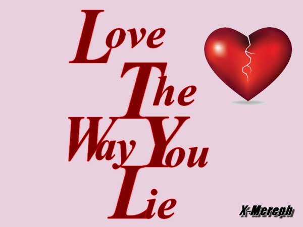 .:Steph:. / ♥ Love The Way You Lie ♥ (2013)
