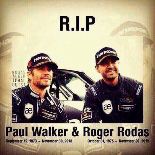 R.I.P Paul Walker et Roger Rodas