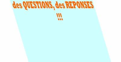 des QUESTIONS, des REPONSES !