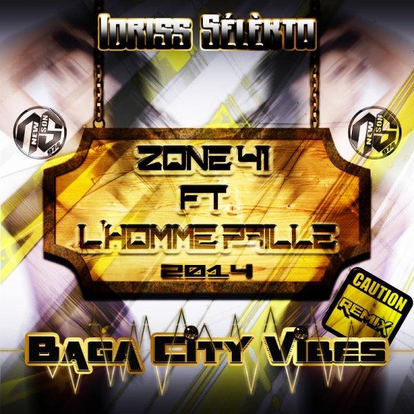 Idriss Sélèkta & Zone 41 Ft LHomme Paille - Baga City Vibes (Remix 2014) - Exclus New-Son-974