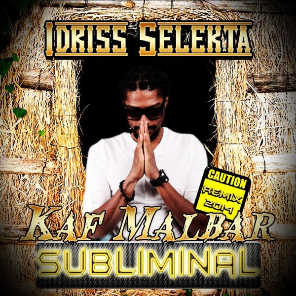 Idriss Sélèkta - Kaf Malbar - Subliminal - ReMiX 2014