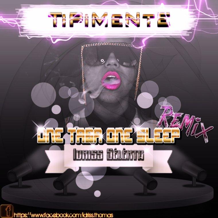 Idriss Sélèkta - Tipimente - OnE TaBa OnE SleeP - Remix 2014
