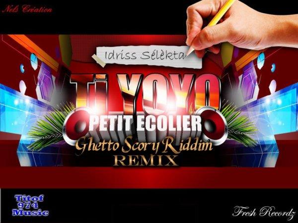 Idriss Selekta - (Ti yo-yo) de Remix Petit _ Ghetto Scory Riddim