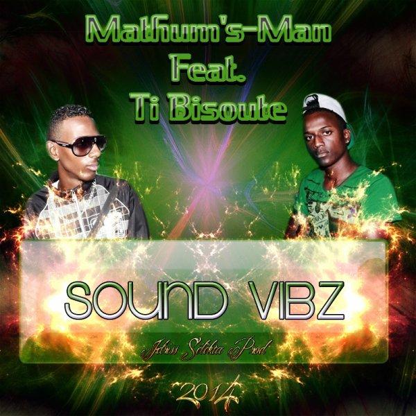 Mathum's-man Ft. Ti Bisoute - Sound Vibz 2014 - Idriss Sélèkta Prod