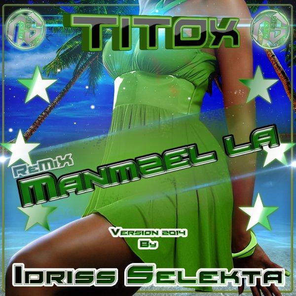 Idriss Sélèkta - Titox - Manmzel la (Vrs 2014) - Exclus New-Son-974