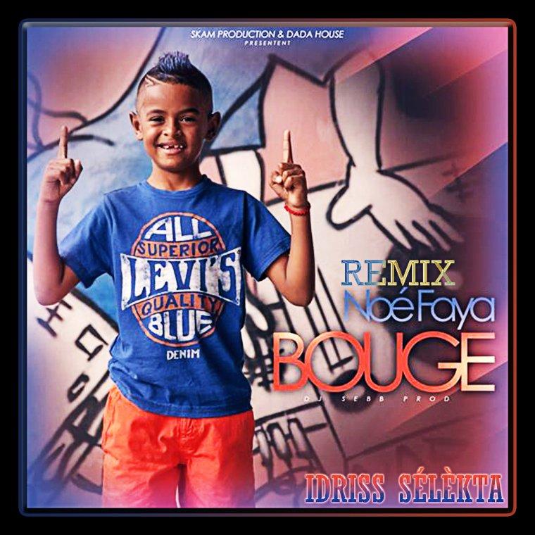 Noé Faya - Bouge - Remix
