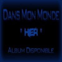 Dans Mon Monde / Hier (2010)