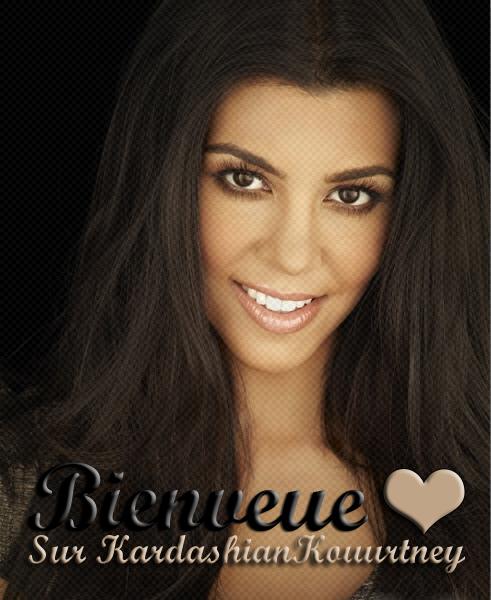 Bienvenue sur ton meilleur blog source de kourtney Kardashian .