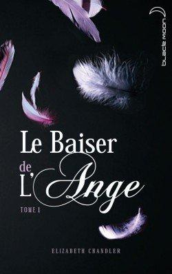 Le baiser de l'ange tome 1 : L'accident d'Elizabeth Chandler