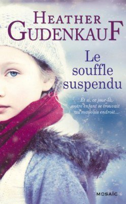 Le souffle suspendu d'Heather Gudenkauf
