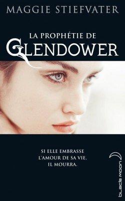 La Prophétie de Glendower, Tome 1 de Maggie Stiefvater