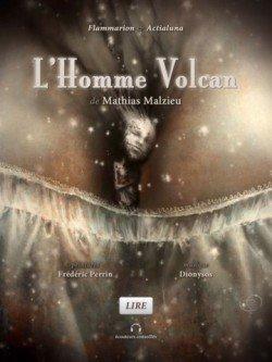 L'Homme Volcan de Mathias Malzieu